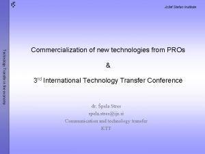 Joef Stefan Institute Technology Transfer in the economy