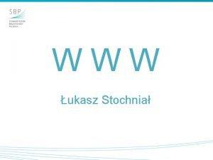 W W W ukasz Stochnia WWW definicje World