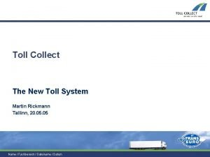 Toll Collect The New Toll System Martin Rickmann