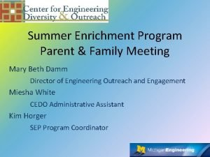 Summer Enrichment Program Parent Family Meeting Mary Beth