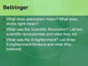 Bellringer What does absolutism mean What does divine