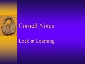 Cornell Notes Lock in Learning Cornell Notes Lock