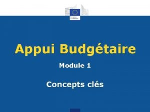 Appui Budgtaire Module 1 Concepts cls PLAN MODULE