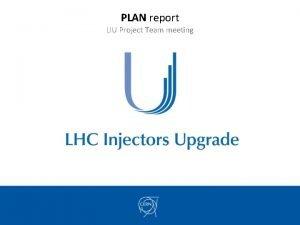 PLAN report LIU Project Team meeting PLAN version