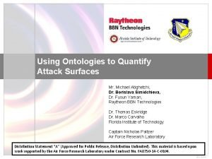 Using Ontologies to Quantify Attack Surfaces Mr Michael