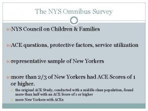 The NYS Omnibus Survey NYS Council on Children