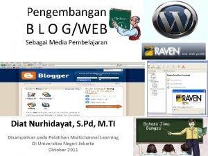 Pengembangan B L O GWEB Sebagai Media Pembelajaran