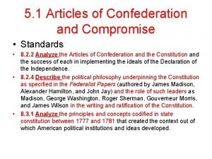 5 1 Articles of Confederation and Compromise Standards