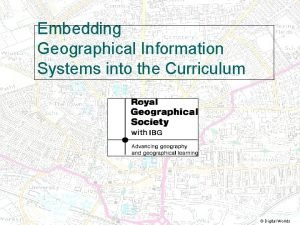 Embedding Geographical Information Systems into the Curriculum Digital