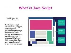 What is Java Script Wikipedia Java Script is
