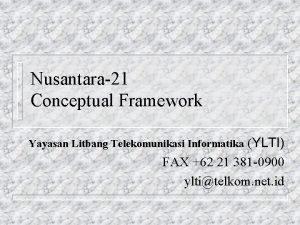 Nusantara21 Conceptual Framework YLTI FAX 62 21 381