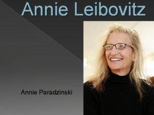 Annie Leibovitz Annie Paradzinski Upbringing Born in Waterbury