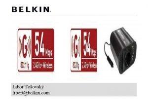 Libor Toovsk libortbelkin com Belkin Historie Slide Number