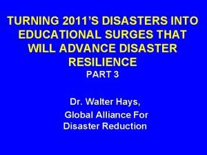 TURNING 2011S DISASTERS INTO EDUCATIONAL SURGES THAT WILL