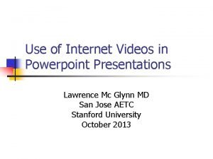 Use of Internet Videos in Powerpoint Presentations Lawrence