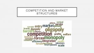 COMPETITION AND MARKET STRUCTURES PURE COMPETITION Market structure