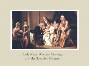 Lady Mary Wortley Montagu and the Speckled Monster