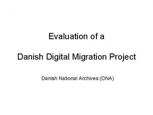 Evaluation of a Danish Digital Migration Project Danish