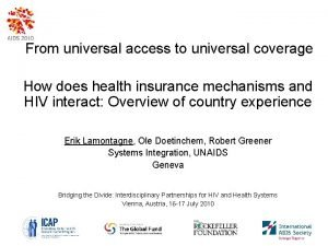 From universal access to universal coverage How does