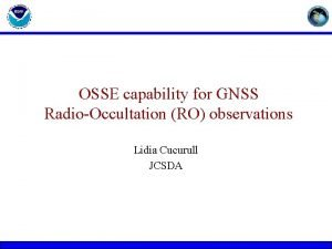 OSSE capability for GNSS RadioOccultation RO observations Lidia