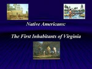 Native Americans The First Inhabitants of Virginia Virginia
