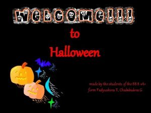 to Halloween made by the students of the