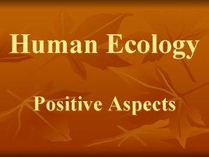 Human Ecology Positive Aspects EPA http www epa