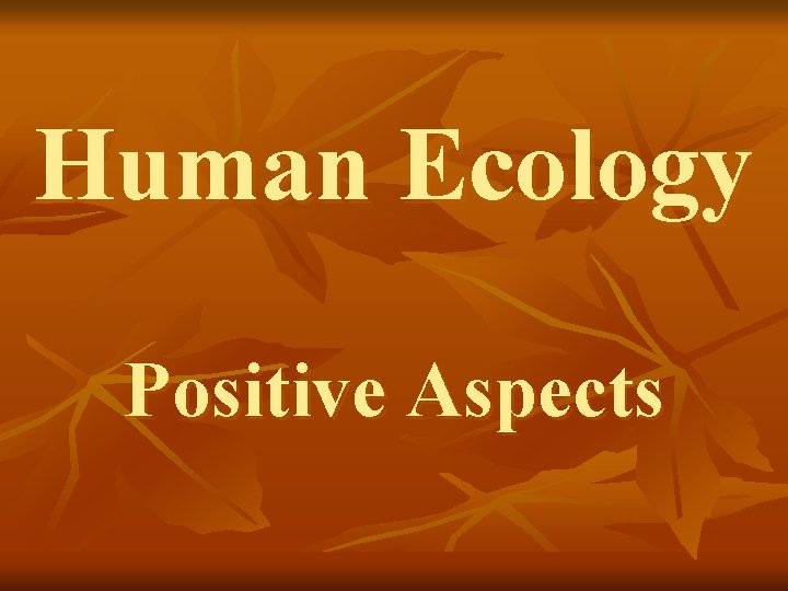 Human Ecology Positive Aspects EPA http www epa