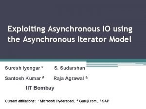 Exploiting Asynchronous IO using the Asynchronous Iterator Model