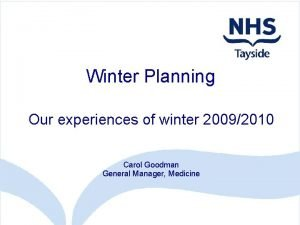 Winter Planning Our experiences of winter 20092010 Carol