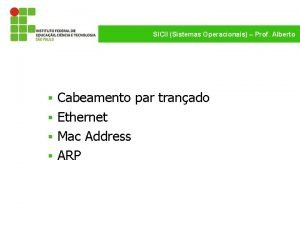 SICII Sistemas Operacionais Prof Alberto Cabeamento par tranado