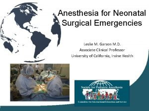 Anesthesia for Neonatal Surgical Emergencies Leslie M Garson