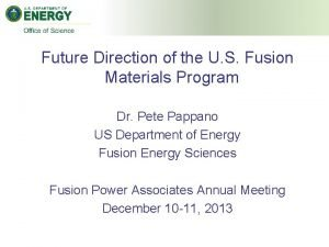 Future Direction of the U S Fusion Materials