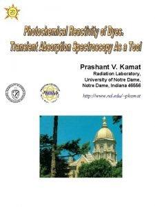 Prashant V Kamat Radiation Laboratory University of Notre