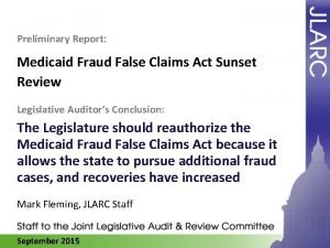 Preliminary Report Medicaid Fraud False Claims Act Sunset