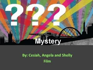 Mystery By Cesiah Angela and Shelly Film Characters