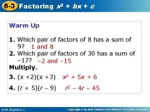 8 3 Factoring x 2 bx c Warm