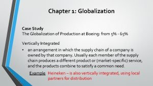 Chapter 1 Globalization Case Study The Globalization of