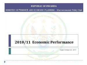 REPUBLIC OF RWANDA MINISTRY OF FINANCE AND ECONOMIC