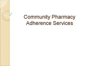 Community Pharmacy Adherence Services Adherence to Prescription Medication