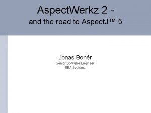 Aspect Werkz 2 and the road to Aspect