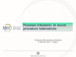 Processo tributario le nuove procedure telematiche Direzione della