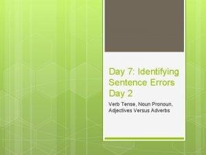 Day 7 Identifying Sentence Errors Day 2 Verb