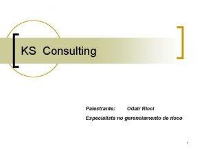 KS Consulting Palestrante Odair Ricci Especialista no gerenciamento
