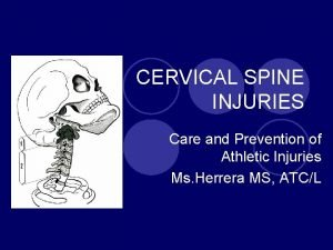 CERVICAL SPINE INJURIES Care and Prevention of Athletic
