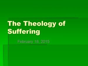 The Theology of Suffering February 18 2015 Who