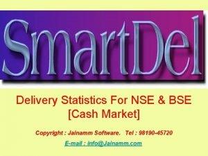 Delivery Statistics For NSE BSE Cash Market Copyright
