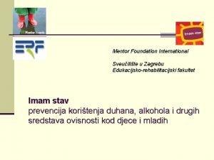 Mentor Foundation International Sveuilite u Zagrebu Edukacijskorehabilitacijski fakultet