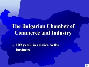 The Bulgarian Chamber of Commerce and Industry 109
