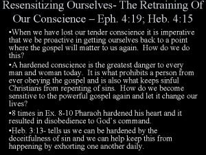 Resensitizing Ourselves The Retraining Of Our Conscience Eph
